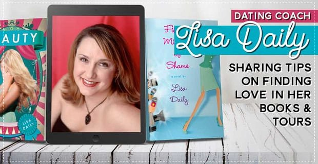 TV Dating Coach Lisa Daily Has Authored Books & Toured the Country to Share Her Tips on Finding Love