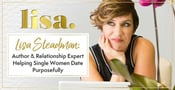 Lisa Steadman's Work as an Author & Relationship Expert Empowers Single Women to Take Action & Date With Purpose