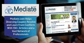 Mediate.com Helps Divorcing Couples Resolve and Learn From Conflicts With 15K+ Articles and a Vast Network of Professionals