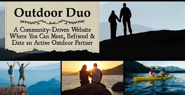 Outdoor Duo: A Community-Driven Website Where You Can Meet, Befriend & Date an Active Outdoor Partner