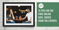 15 Tips for the First Online Date (Advice From the Experts)