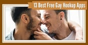 13 Best Free Gay Hookup Apps (Popular on Android & iPhone)