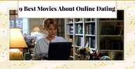 9 Best Movies About Online Dating (And What to Learn From Them)