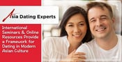 Asia Dating Experts: International Seminars & Online Resources Provide a Framework for Dating in Modern Asian Culture