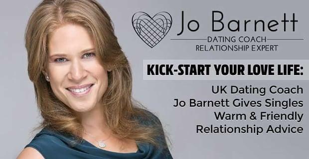 Kick-Start Your Love Life: Dating Coach Jo Barnett Gives Singles Warm & Friendly Relationship Advice