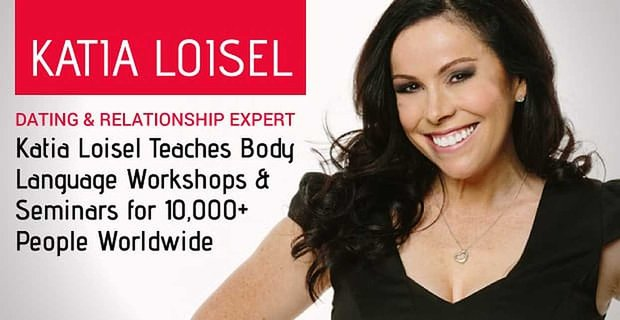 Dating Expert Katia Loisel Teaches Body Language Workshops And Seminars