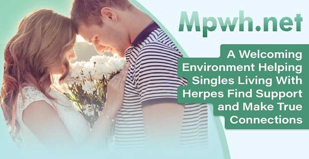 Mpwh Helps Singles With Herpes Make True Connections