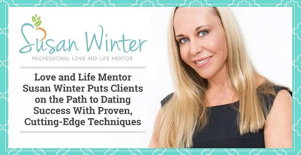 Love And Life Mentor Susan Winter Puts Singles On The Path To Dating Success