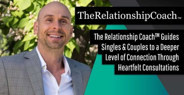 The Relationship Coach Guides People To A Deeper Level Of Connection