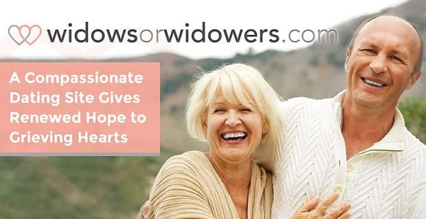 Widows Or Widowers A Compassionate Dating Site Gives Hope To Grieving Hearts