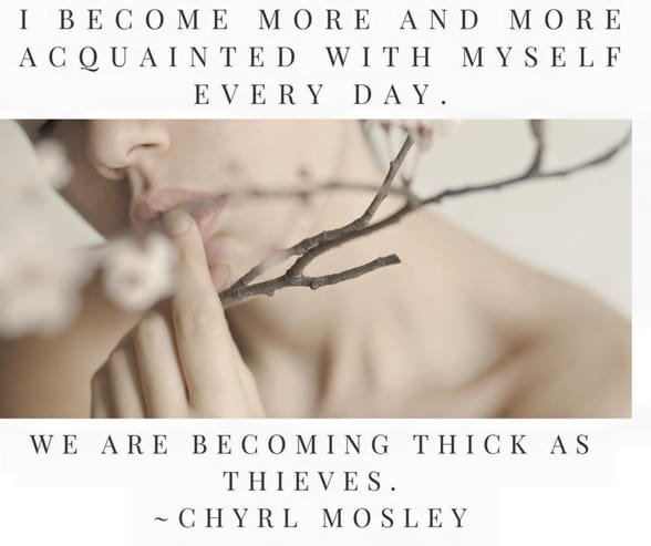 Photo of a woman holding a branch and a quote by Chyrl Mosley