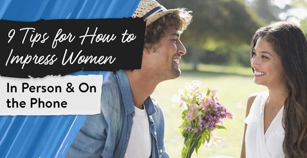 How To Impress Women