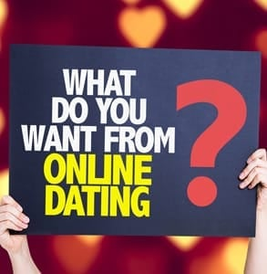 Photo of a sign reading what do you want from online dating