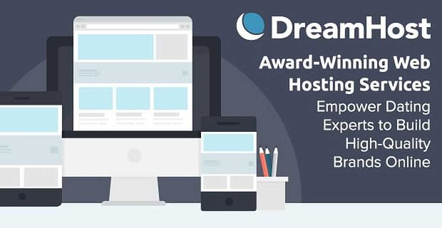 DreamHost: Award-Winning Web Hosting Services Empower Dating Experts to Build High-Quality Brands Online