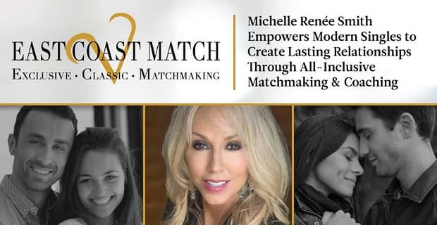 East Coast Match All Inclusive Matchmaking And Coaching For Modern Singles