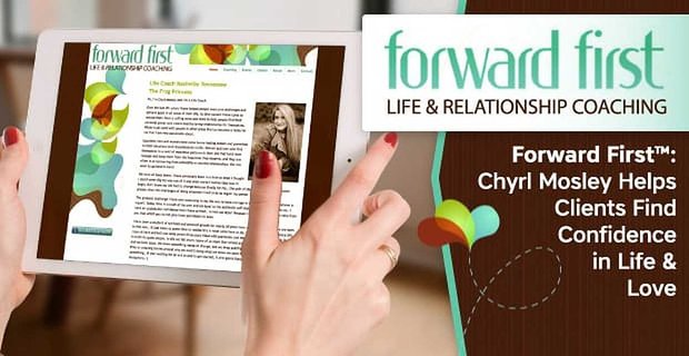 Forward First Helps Clients Find Confidence In Life And Love