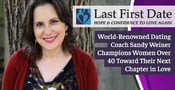 Last First Date: World-Renowned Dating Coach Sandy Weiner Champions Women Over 40 Toward Their Next Chapter in Love