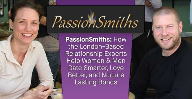 Passionsmiths Helps Singles Date Smarter Love Better And Form Lasting Bonds