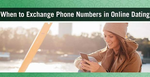 When To Exchange Phone Numbers Online Dating