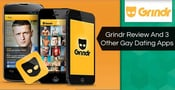Grindr Review And 3 Other Gay Dating Apps