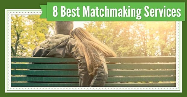 8 Best Matchmaking Services (No Hidden Fees)