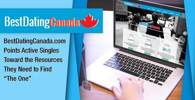 """BestDatingCanada.com Points Active Singles Toward the Resources They Need to Find """"The One"""""""