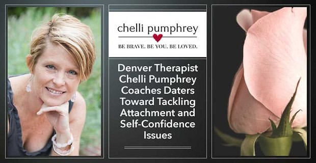 Chelli Pumphrey Coaches Daters Toward Tackling Attachment And Self Confidence Issues