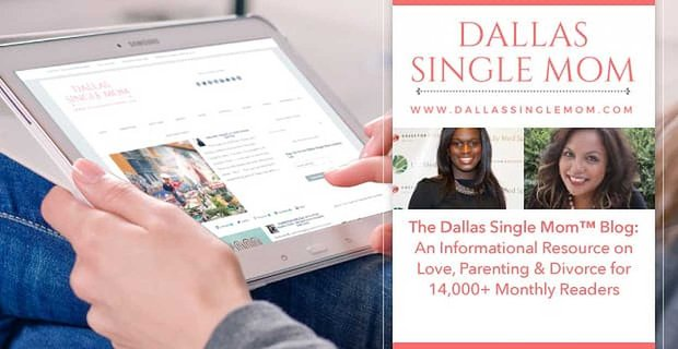 Dallas Single Mom Blog An Informational Resource On Love Parenting And Divorce