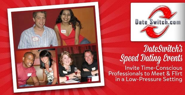 Date Switch Speed Dating Events Invite Professionals To Meet In Low Pressure Settings