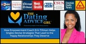 The Dating Advice Girl: How Empowerment Coach Erin Tillman Helps Singles Devise Strategies That Lead to the Happy Relationships They Deserve