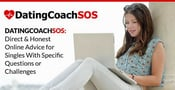 DatingCoachSOS: Direct & Honest Online Advice for Singles With Specific Questions or Challenges
