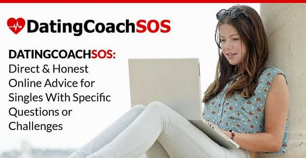 Dating Coach Sos Direct Online Advice For Singles With Specific Questions Or Challenges