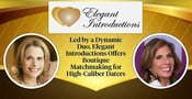 Led by a Dynamic Duo, Elegant Introductions Offers Boutique Matchmaking for High-Caliber Daters
