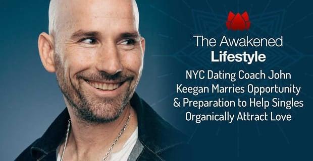 John Keegan Helps Singles Organically Attract Love