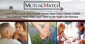Mutual Match: How Professional Matchmaker Terran Shea Helps Clients Create Personalized Paths That Lead Them to the Right Life Partners