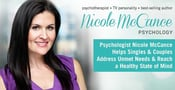 Psychologist Nicole McCance Helps Singles & Couples Address Unmet Needs & Reach a Healthy State of Mind