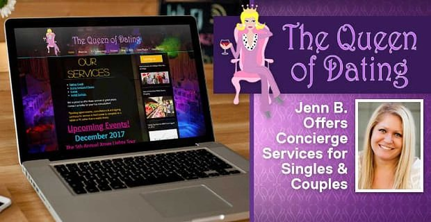 The Queen of Dating: Jenn B. Offers Supportive Concierge Services & Sociable Events for Singles & Couples