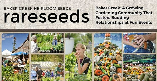 Baker Creek Gardening Community Fosters Budding Relationships At Fun Events