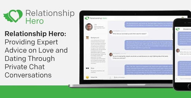 Relationship Hero: Providing Expert Advice on Love and Dating Through Private Chat Conversations