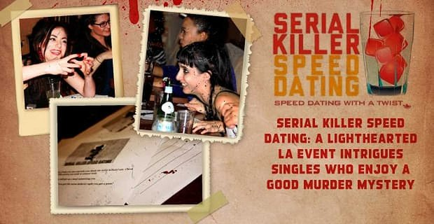 Serial Killer Speed Dating A Lighthearted Event Intrigues Singles