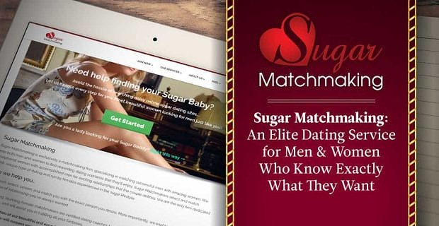 Sugar Matchmaking: An Elite Dating Service for Men & Women Who Know Exactly What They Want