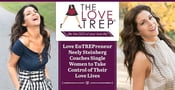 Love EnTREPreneur Neely Steinberg Coaches Single Women to Take Control of Their Love Lives