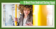 11 Best Free Android Dating Apps (Gay, Lesbian, Local & Hookup)