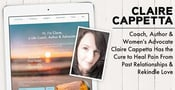 Coach, Author & Women's Advocate Claire Cappetta Has the Cure to Heal Pain From Past Relationships & Rekindle Love