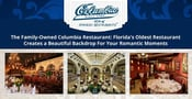 The Family-Owned Columbia Restaurant: Florida's Oldest Restaurant Creates a Beautiful Backdrop For Your Romantic Moments