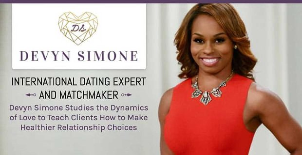 Devyn Simone Teaches Clients How To Make Healthier Relationship Choices
