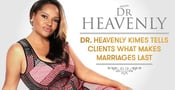 Certified Relationship Coach Dr. Heavenly Kimes Inspires Clients With Real Talk About What Makes Marriages Last
