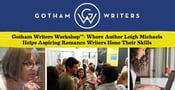 Gotham Writers Workshop™: Where Author Leigh Michaels Helps Aspiring Romance Writers Hone Their Skills