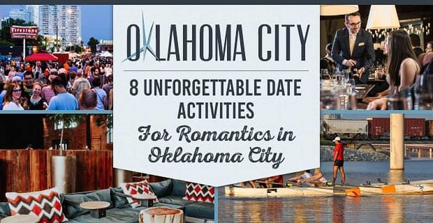 Unforgettable Date Activities In Oklahoma City