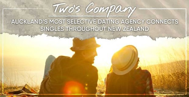 Two's Company™: Auckland's Most Selective Dating Agency Connects Singles Throughout New Zealand